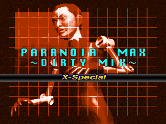 PARANOiA MAX (DIRTY MIX) ~in roulette~ (X-Special)